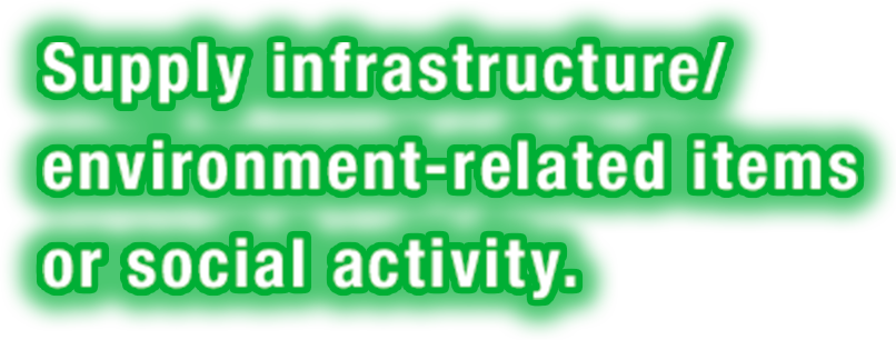 Supply infrastructure/ environment-related items or social activity.